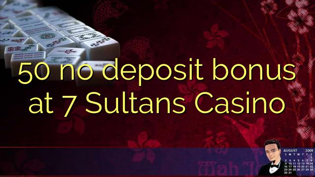 50 no deposit bonus at 7 Sultans Casino