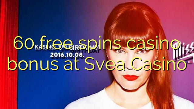 60 free spins casino bonus at Svea Casino
