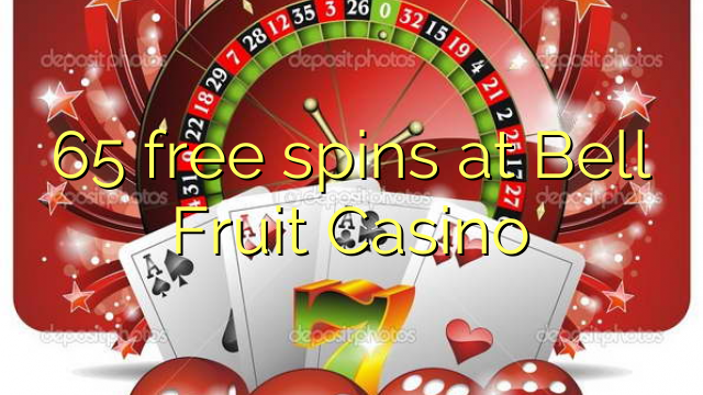 65 free spins at Bell Fruit Casino