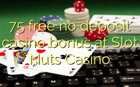 75 yantar da babu ajiya gidan caca bonus a Ramin Kwayoyi Casino