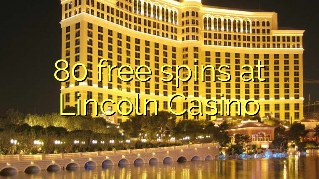 80 free spins at Lincoln Casino