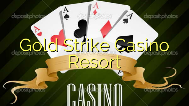 Resort Golden Strike Casino