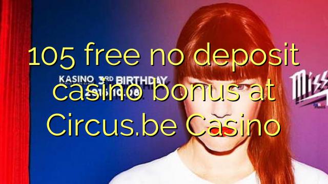 105 bonus de casino gratuit sans dépôt sur Circus.be Casino