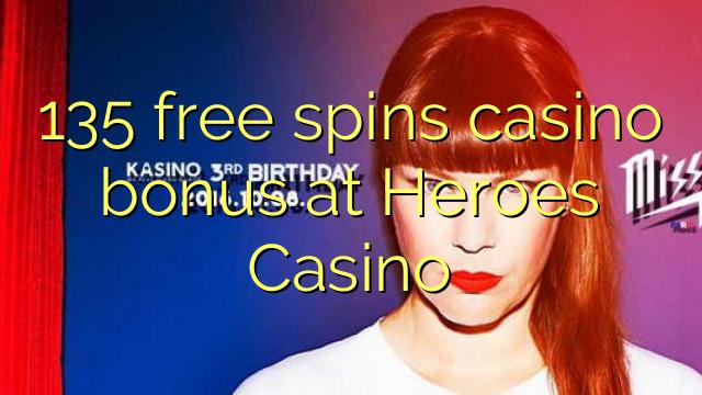 135 free spins casino bonus at Heroes Casino