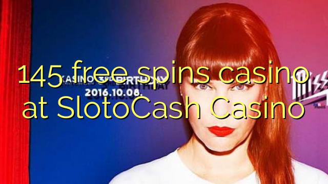145 bezplatné točenia v kasíne SlotoCash