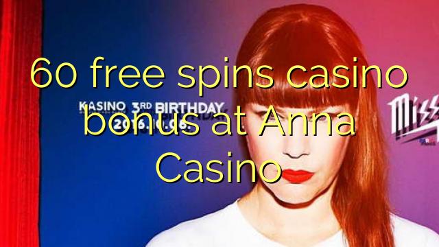 60 tours gratuits bonus de casino à Anna Casino