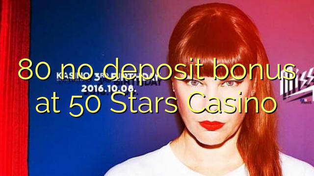 80 pas de bonus de dépôt chez 50 Stars Casino