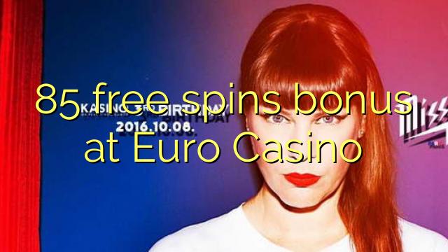 85 озод spins бонус дар евро Казино