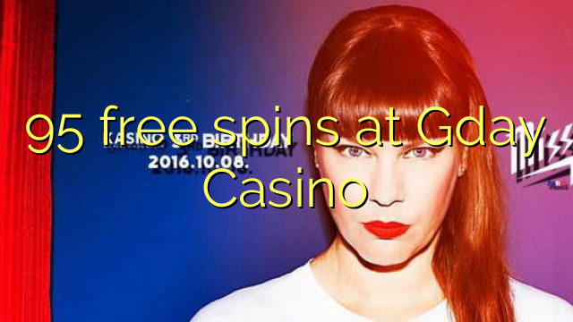 95 free spins at Gday Casino