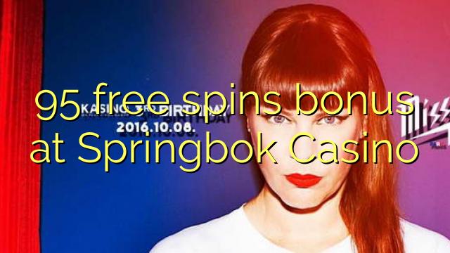 95 ຟຣີຫມຸນເງິນໃນ Springbok Casino