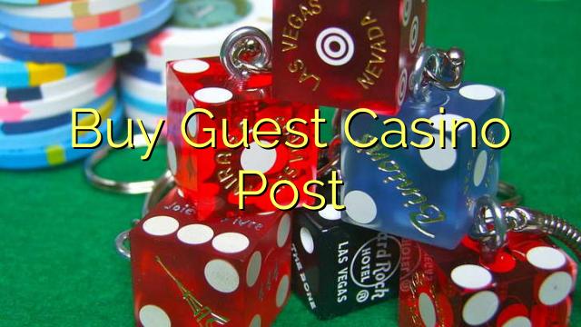 Buy Guest Casino Post