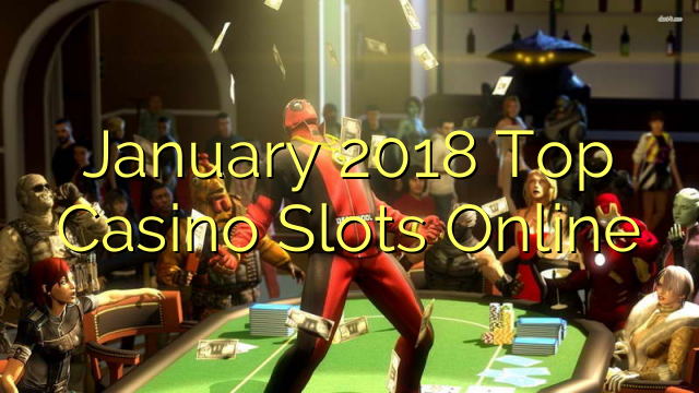 January 2018 Top casino Online