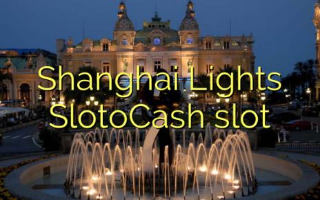 Shanghai Lights SlotoCash rifa