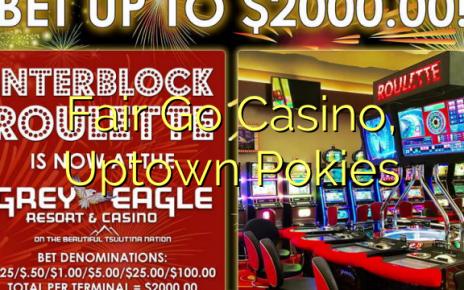 Fair Go Casino, Uptown Pokies