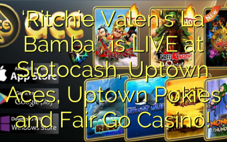 'Ritchie Valen's La Bamba', is LIVE at Slotocash, Uptown Aces, Uptown Pokies and Fair Go Casino!