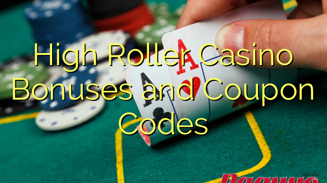 High Roller Casino Bonuses and Coupon Codes