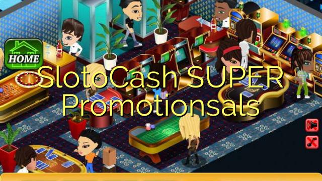SlotoCash SUPER kampanjer