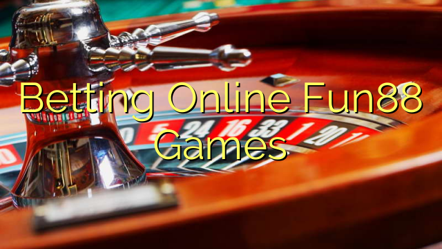 Betting hauv internet Fun88 ua si