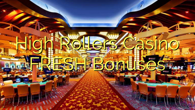 High Rollers Casino FRESH Bonusy