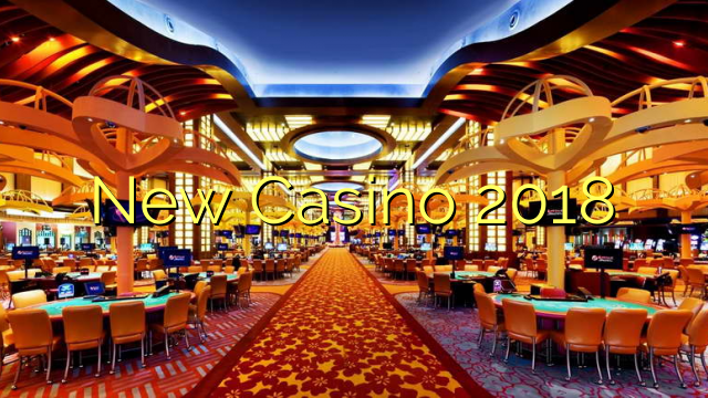 New Casino 2018