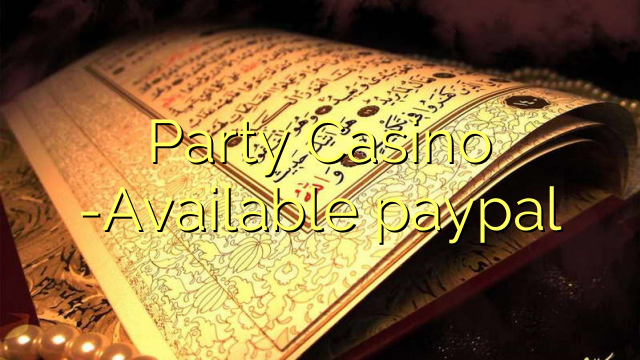 Party Casino - Dostupno paypal
