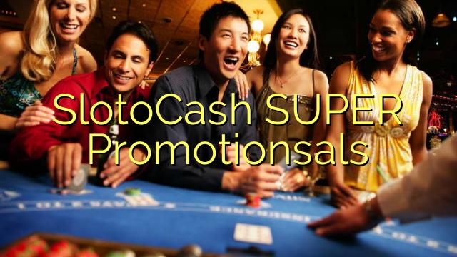 SlotoCash SUPER Promotionsals