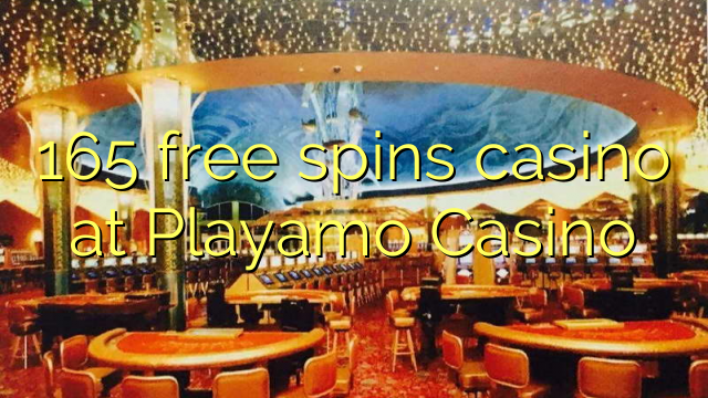 165 free spins casino at Playamo Casino