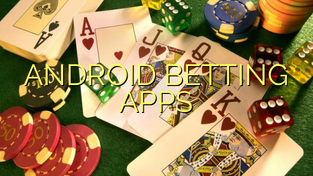 ANDROID BETING APPS