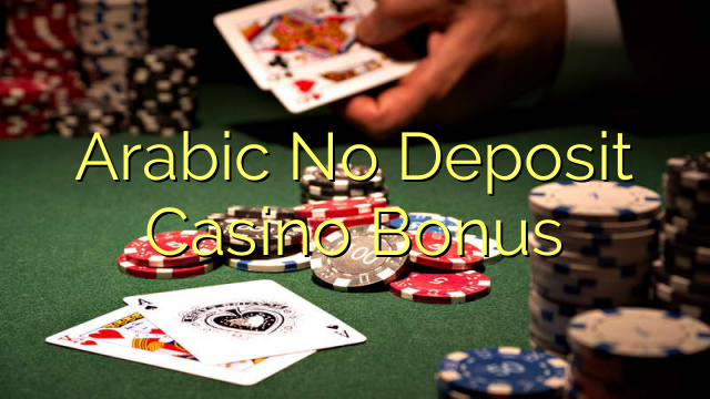 Arabic No Deposit Casino Bonus