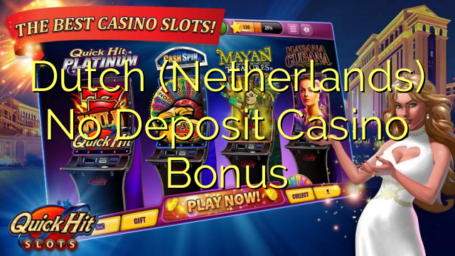 Dutch (Netherlands) Bonus Casino sans dépôt