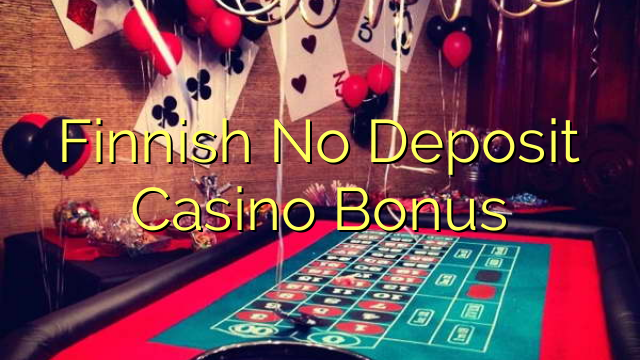 Finnish No Deposit Casino Bonus