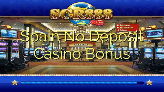 Spain No Deposit Casino Bonus