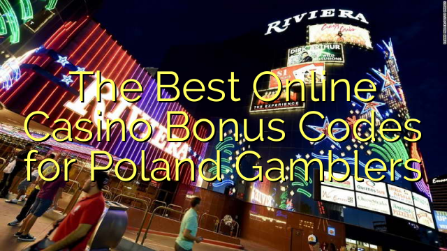 The Best Online Casino Bonus Codes for Poland Gamblers