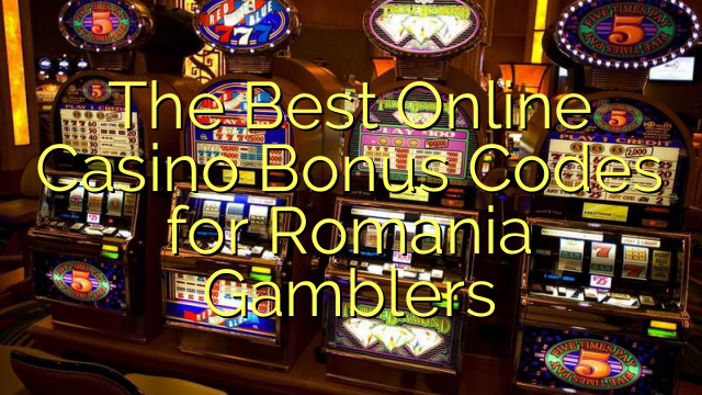 The Best Online Casino Bonus Codes for Romania Gamblers