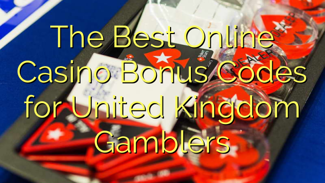 The Best Online Casino Bonus Codes ho an'ny United Kingdom Gamblers