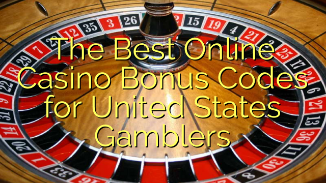 The Best Online Casino Bonus Codes for United States Gamblers