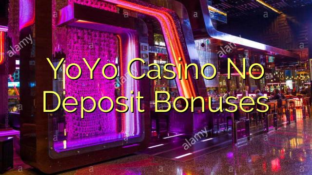 yoyo casino no deposit bonus